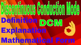 Discontinuous Conduction Mode | Definition | Explanation | Mathematical Form | Engineering world |