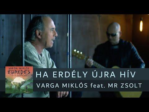 Varga Miklós feat. Mr Zsolt - Ha Erdély újra hív (Official Music Video)