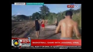 SONA: Basketball game with jogging, viral