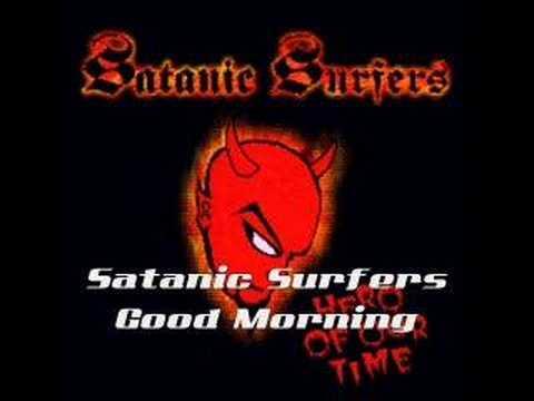 Satanic Surfers - Good Morning
