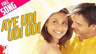 Download Aye Udi Udi Udi - Full Song | Saathiya | Vivek Oberoi | Rani Mukerji | Adnan Sami | A. R. Rahman 3Gp Mp4