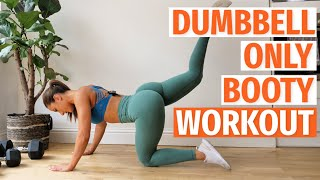 DUMBBELL ONLY BOOTY WORKOUT // WORKOUT WITH ME | KRISSY CELA