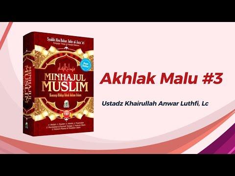 Akhlak Malu #3 - Ustadz Khairullah Anwar Luthfi, Lc