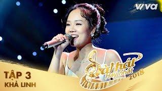 Thanh Âm - Khả Linh   Tập 3 Sing My Song - Bài Hát Hay Nhất 2018
