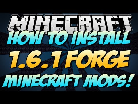 Minecraft   HOW TO INSTALL 1.6.1 FORGE MODS!   Tutorial