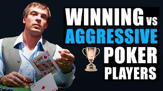 WIN vs Aggressive poker players!!!