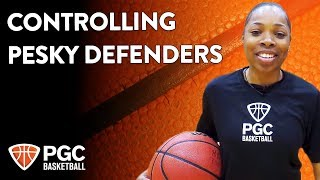 Controlling Pesky Defenders | Skills Training | PGC Basketball