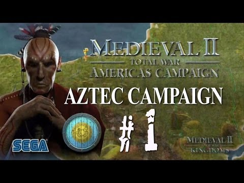 Medieval II: Kingdoms - Americas Campaign - Aztec Part 1