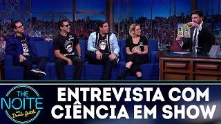 Entrevista com Ciência em Show | The Noite (29/03/18)