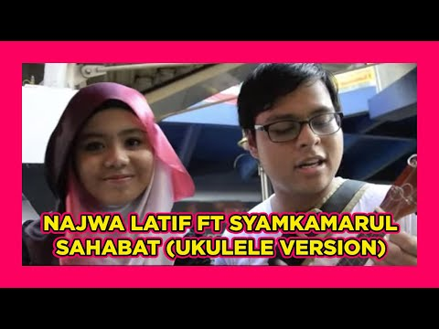 Sahabat - Najwa Latif ft. Syamkamarul (ukulele version)