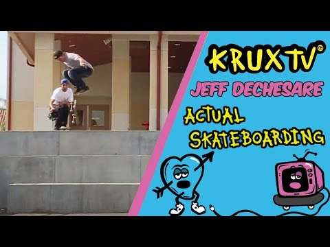 Jeff Dechesare - Actual Skateboarding