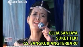 SUKET TEKI - ELLIA SANJAYA - CS.  SANGKURIANG