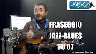 Fraseggio Jazz-Blues su G7