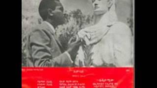 Tilahun Gessesse - Sewoch Min Yilalu. Mid 1960s. Original song.