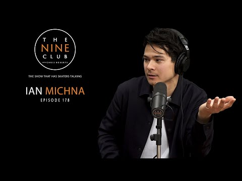 Ian Michna | The Nine Club With Chris Roberts - Episode 178
