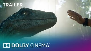 Jurassic World: Fallen Kingdom: Official Trailer | Dolby Cinema | Dolby