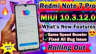 MIUI 10.3.12.0 Stable Update Rolling Out For Redmi Note 7 Pro | New Features | Fix Bugs, Camera Lag