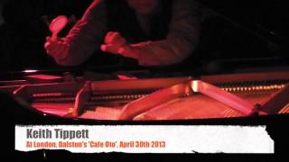 Keith Tippet Live at London, Dalston's Cafe Oto 2013