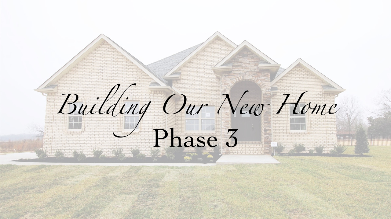 Building Our New Home in Tennessee! Phase 3 - Almost Complete!