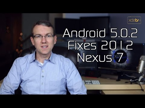 Android 5.0.2 Fixes 2012 Nexus 7! Sony's Making a Google Glass Competitor?