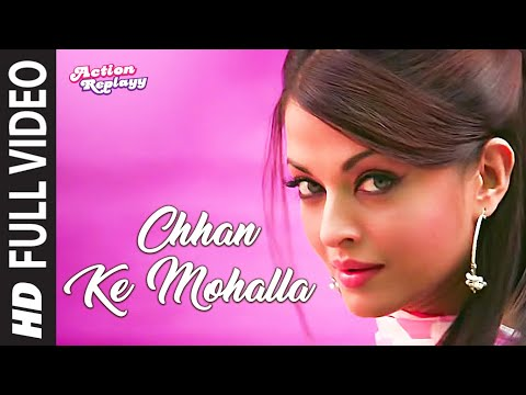 Chhan Ke Mohalla [full Song] - Action Replayy video