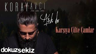 Koray Avcı  - Karşıya Çifte Çamlar (Official Audio)