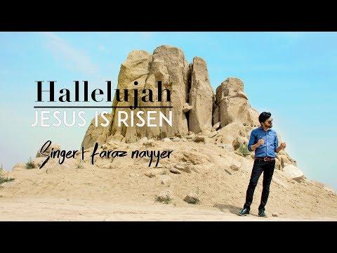 OFFICIAL VIDEO | HALLELUJAH - JESUS IS RISEN | FARAZ NAYYER | NEW PUNJABI WORSHIP SONG 2018