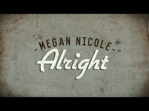 Alright - Megan Nicole (available Now On Itunes) Official Lyric Video video