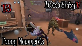 IDentity V | funny Moments #13