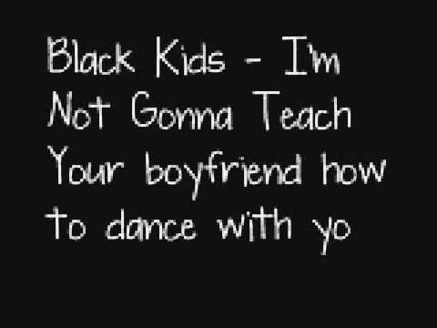 Black Kids - I'm Not Gonna Teach Your Boyfriend