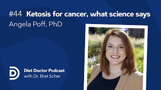 Diet Doctor Podcast #44 — Angela Poff, PhD