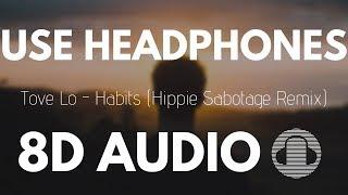 Download Lagu Tove Lo - Habits (Hippie Sabotage Remix) | 8D AUDIO Gratis STAFABAND