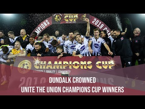 UNITE THE UNION CHAMPIONS CUP | Dundalk win inaugural competition