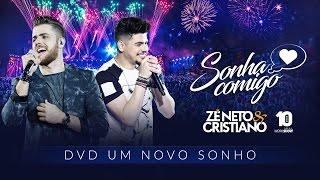 Ouça Zé Neto e Cristiano - SONHA COMIGO - DVD Um Novo Sonho
