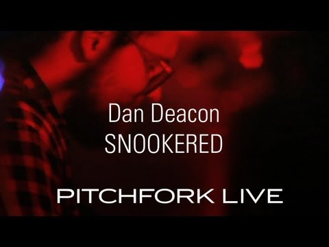 Dan Deacon - Snookered - Pitchfork Live