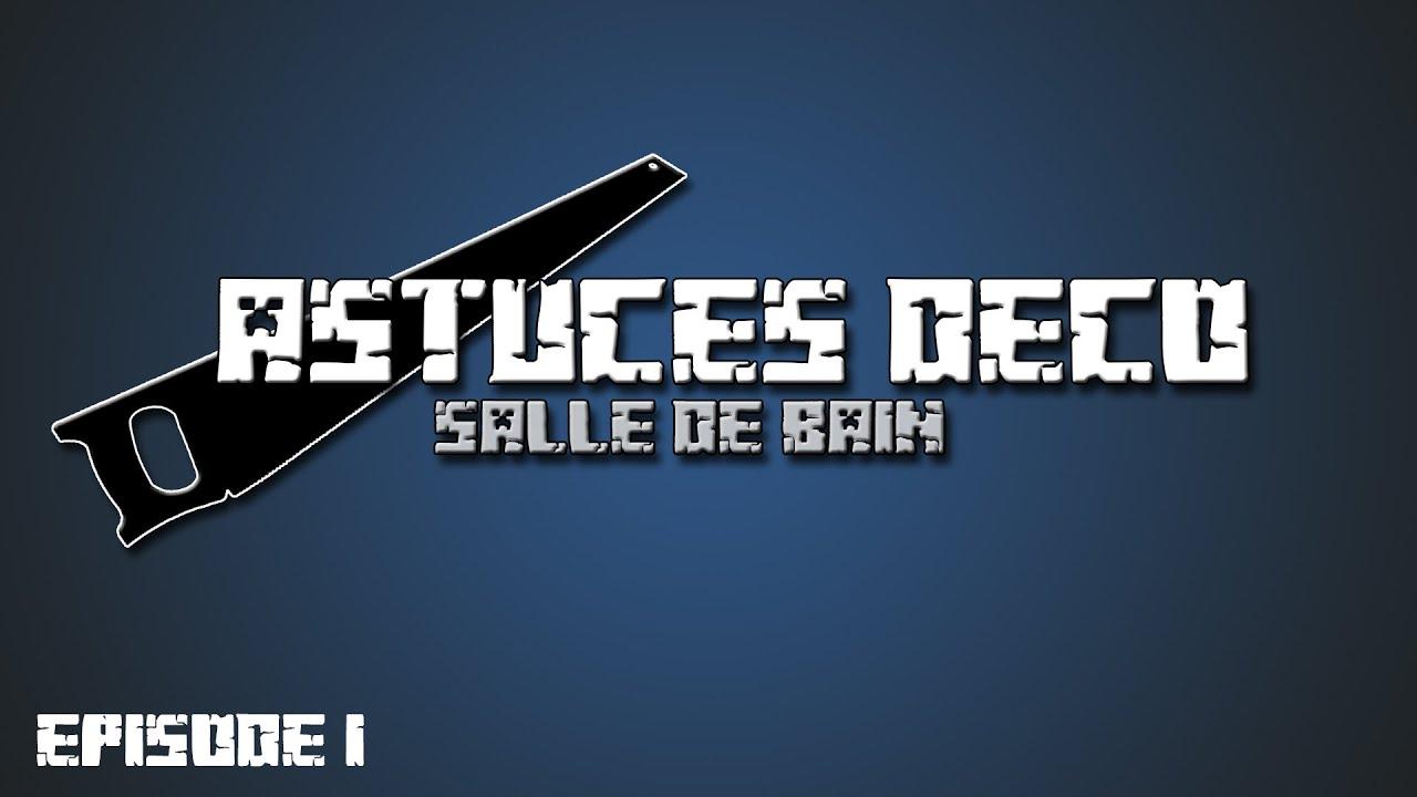 Astuces D Co Ep 1 La Salle De Bain Youtube