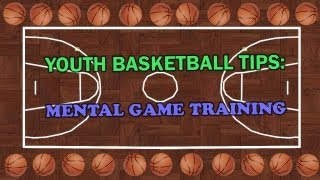 Youth Basketball Tips: Mental Game Training