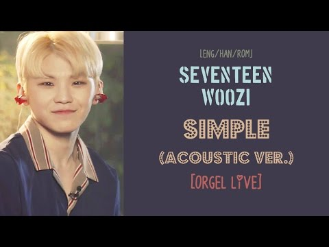 [ENG/HAN/ROM] SEVENTEEN Woozi - SIMPLE (Acoustic ver.) [Orgel Live]