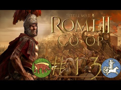 Let's Play : Rome Total War 2 Co-op campaign - Episode #13