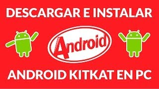 Instalar Android 4.4.2 KitKat en Windows 8 - VirtualBox