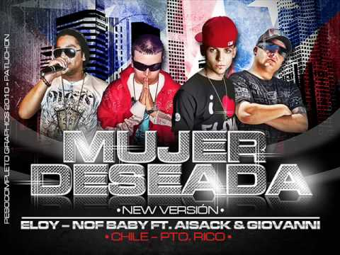 Eloy & Nof Baby Ft. Aisack & Giovanni - Mujer Deseada [Official New Song 2010]  [03/4/2010]