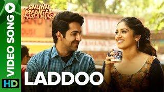 Laddoo - Video Song | Ayushmann Khurrana & Bhumi Pednekar | Mika Singh | Tanishk - Vayu