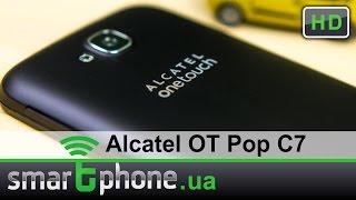 Обзор Alcatel ONETOUCH Pop C7. Популярный формат!