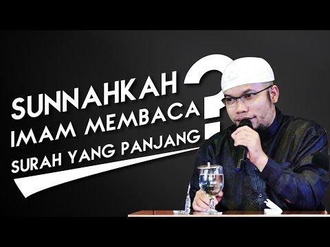 Sunnahkah Imam Membaca Surah Yang Panjang? - Ustadz Muhammad Qosim, Lc