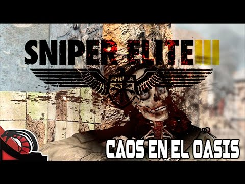 CAOS EN EL OASIS | Sniper Elite 3 - Let´s play Ep:5 Long Range Lechero