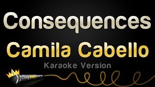Camila Cabello - Consequences (Karaoke Version)