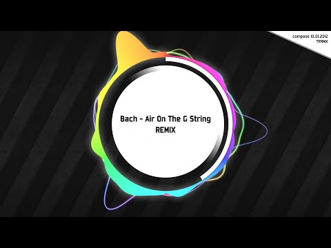 [TPRMX] Bach - Air On The G String REMIX