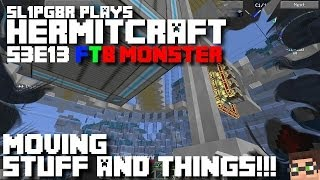 HermitCraft FTB Monster - Moving Stuff And Things! ( Minecraft Feed The Beast Let's Play ) S3E13