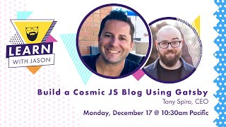 Build a Cosmic JS-powered blog using Gatsby w/Tony Spiro and Jason Lengstorf