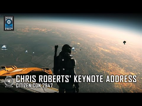 STAR CITIZEN: CitizenCon 2947 - Chris Roberts' Keynote Address